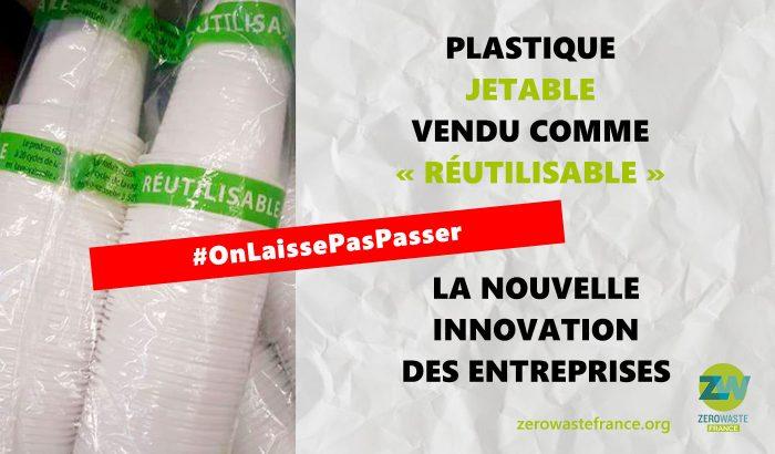 Des industriels ont marqués sur les emballages de leurs vaisselle jetable le mot réutilisable pour continuer à les vendre.